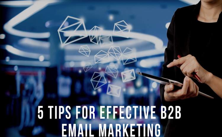 05-Tips-For-Effective-B2B-Email-Marketing-In-2019